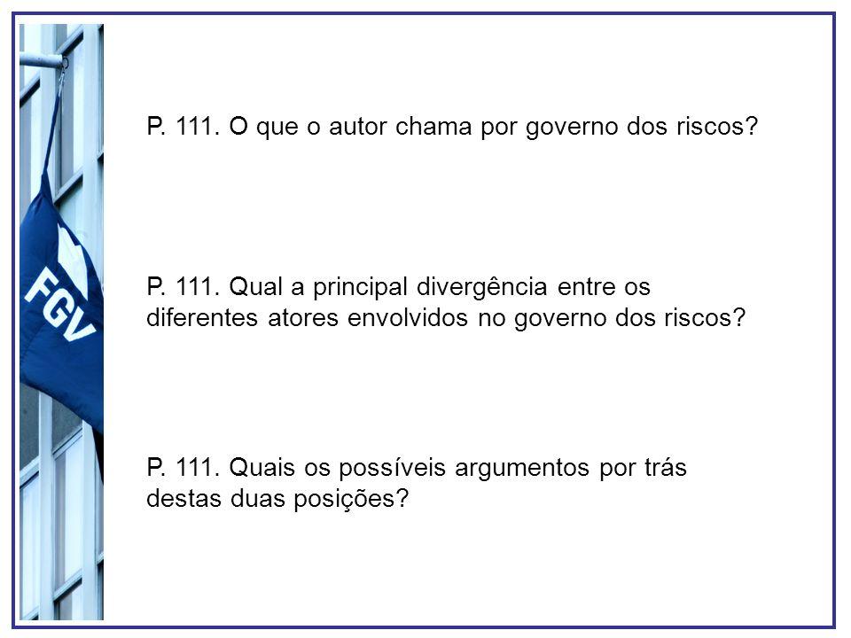 P. 111. O que o autor chama por governo dos riscos