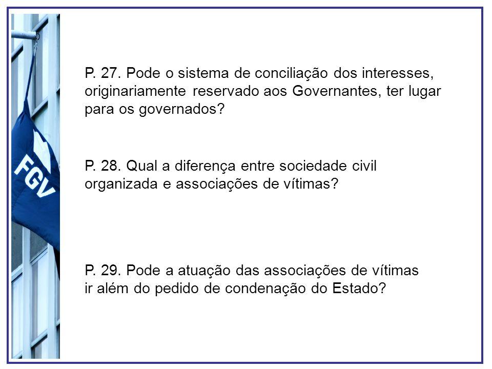 P. 27. Pode o sistema de conciliação dos interesses, originariamente reservado aos Governantes, ter lugar para os governados