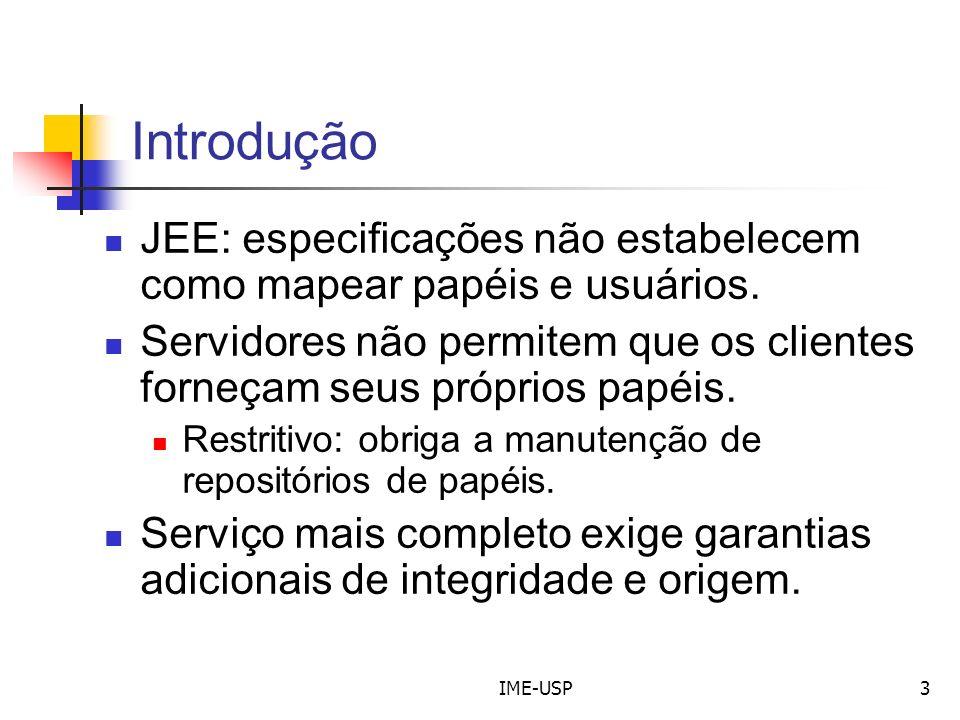 Introdução JEE: especificações não estabelecem como mapear papéis e usuários. Servidores não permitem que os clientes forneçam seus próprios papéis.