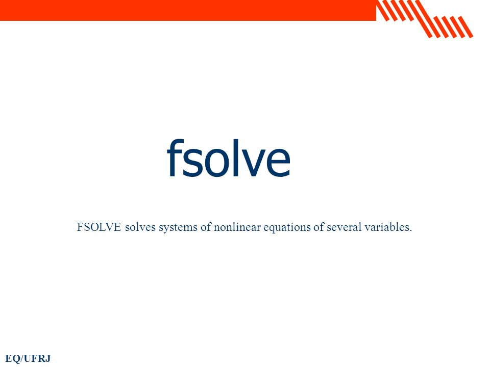 fsolve FSOLVE solves systems of nonlinear equations of several variables.