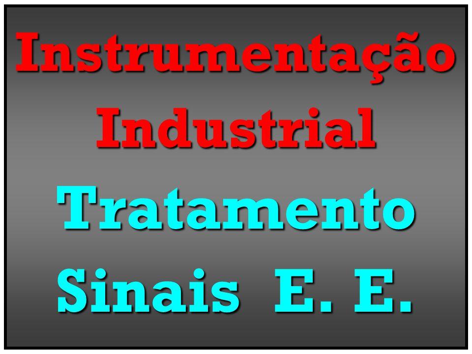 Instrumentação Industrial Tratamento Sinais E. E.