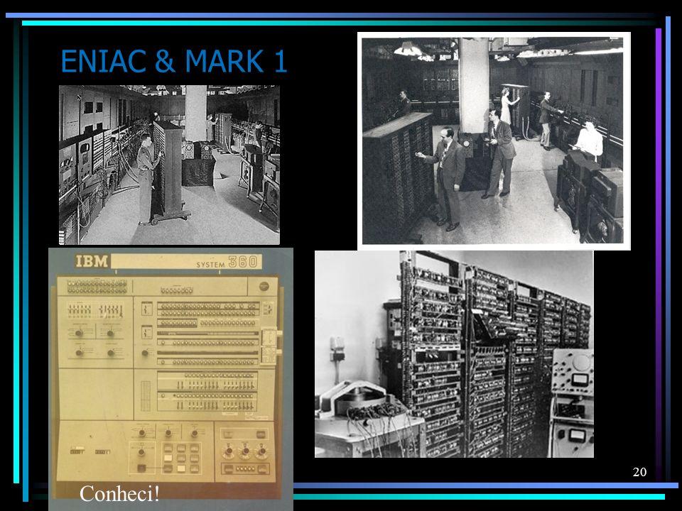 ENIAC & MARK 1 Conheci!