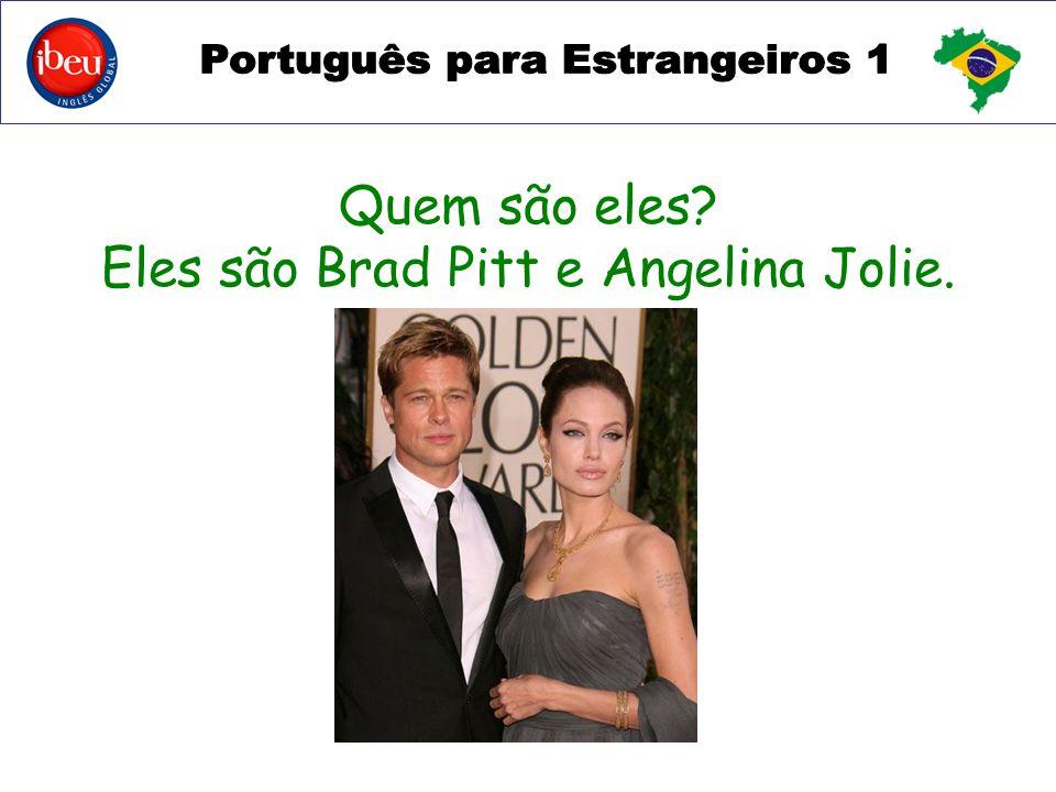 Quem são eles Eles são Brad Pitt e Angelina Jolie.