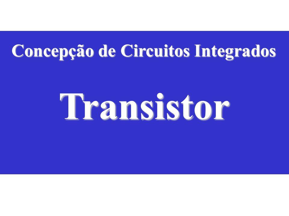 EE141 Concepção de Circuitos Integrados Transistor