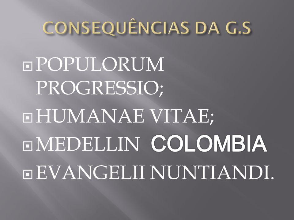 COLOMBIA POPULORUM PROGRESSIO; HUMANAE VITAE; MEDELLIN