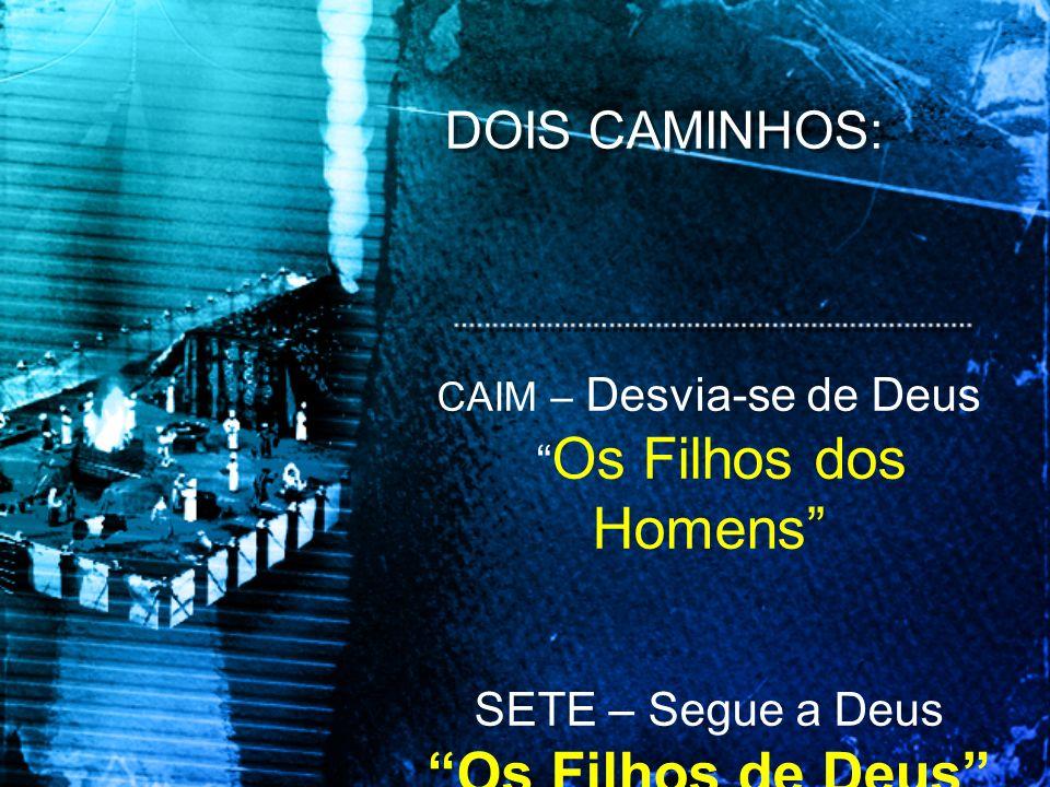 CAIM – Desvia-se de Deus