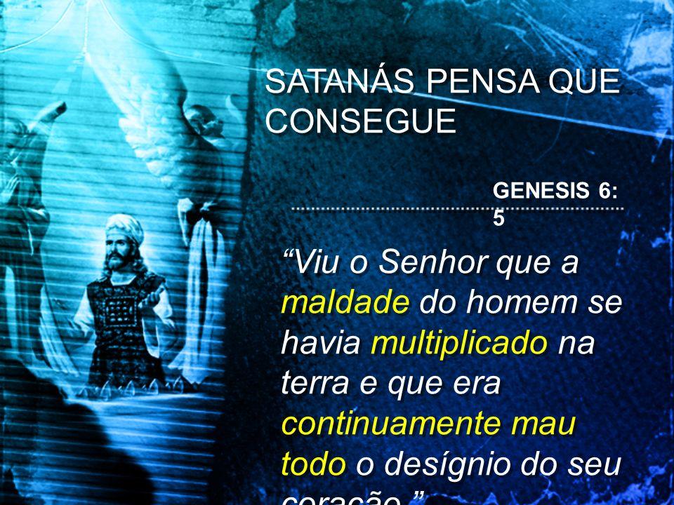 SATANÁS PENSA QUE CONSEGUE