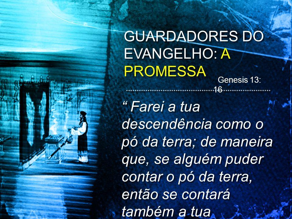 GUARDADORES DO EVANGELHO: A PROMESSA
