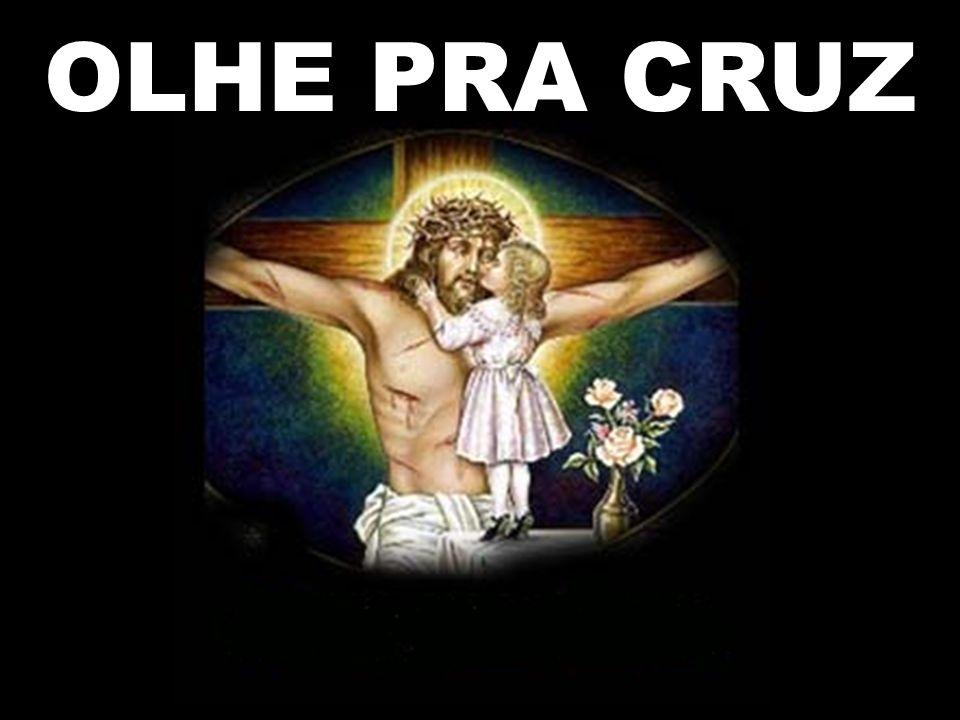 OLHE PRA CRUZ