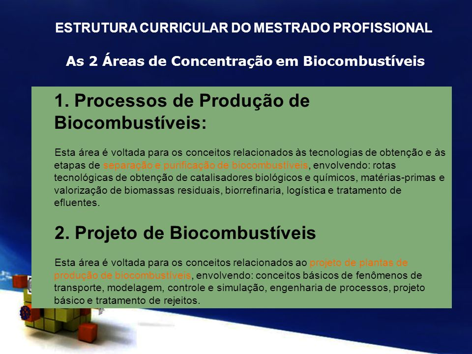 As 2 Áreas de Concentração em Biocombustíveis