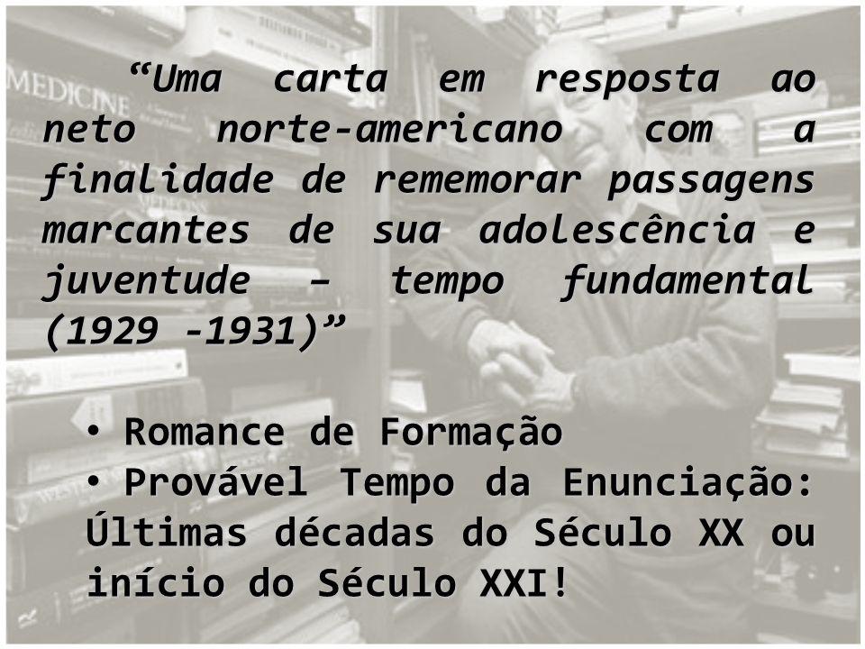 Uma carta em resposta ao neto norte-americano com a finalidade de rememorar passagens marcantes de sua adolescência e juventude – tempo fundamental (1929 -1931)