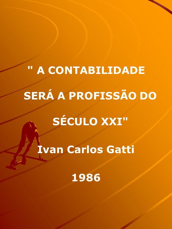 A CONTABILIDADE SERÁ A PROFISSÃO DO SÉCULO XXI