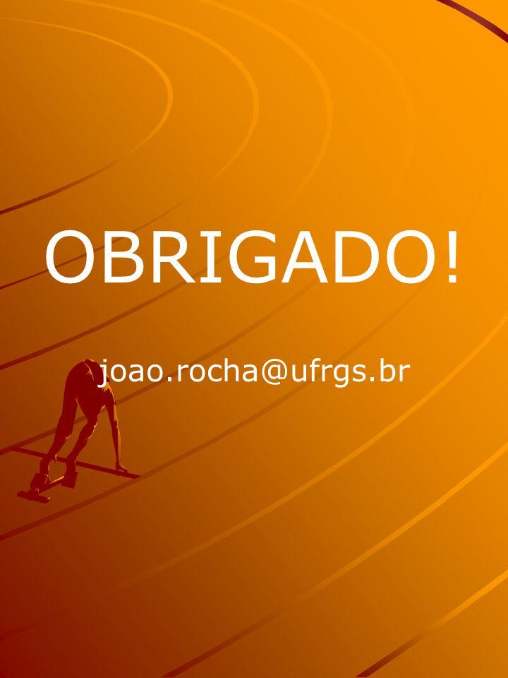 OBRIGADO! joao.rocha@ufrgs.br