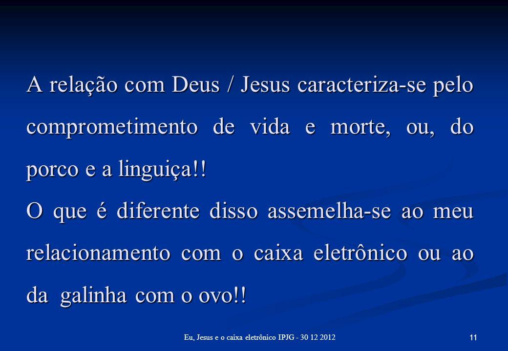 Eu, Jesus e o caixa eletrônico IPJG - 30 12 2012