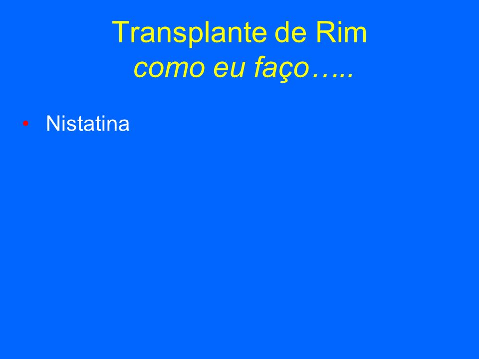 Transplante de Rim como eu faço…..