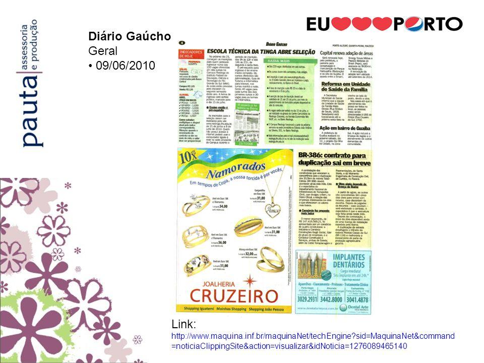 Diário Gaúcho Geral. • 09/06/2010.