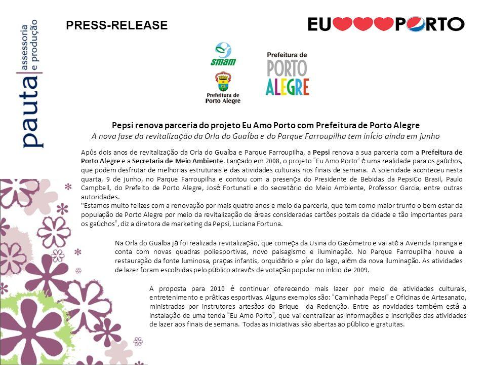 PRESS-RELEASEPepsi renova parceria do projeto Eu Amo Porto com Prefeitura de Porto Alegre.