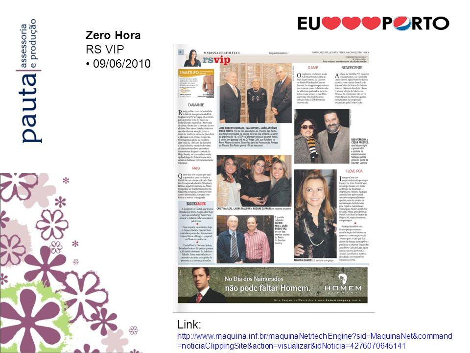 Zero Hora RS VIP. • 09/06/2010.