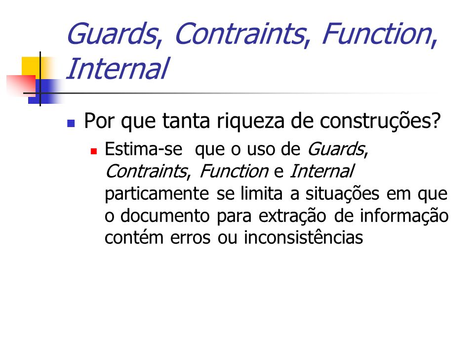 Guards, Contraints, Function, Internal