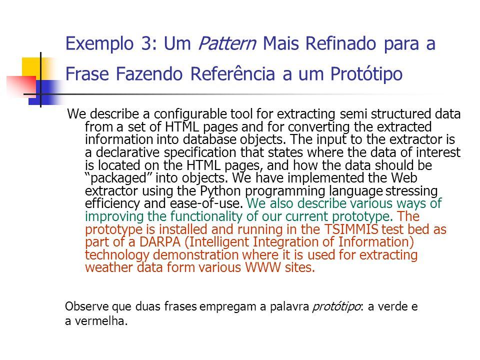 Exemplo 3: Um Pattern Mais Refinado para a Frase Fazendo Referência a um Protótipo