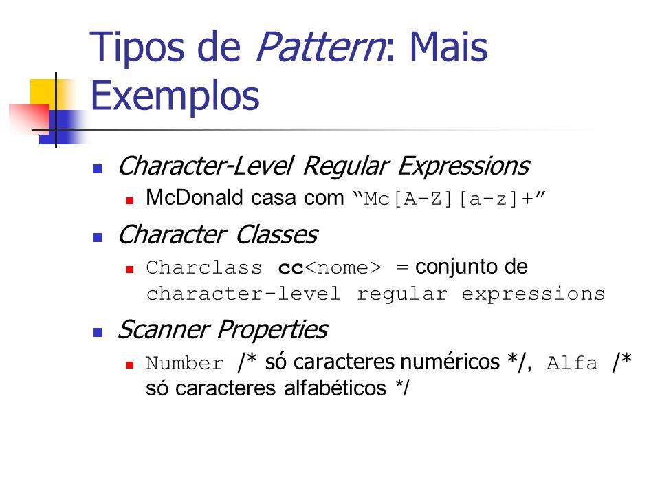 Tipos de Pattern: Mais Exemplos