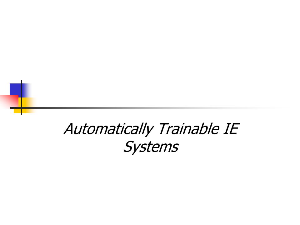 Automatically Trainable IE Systems