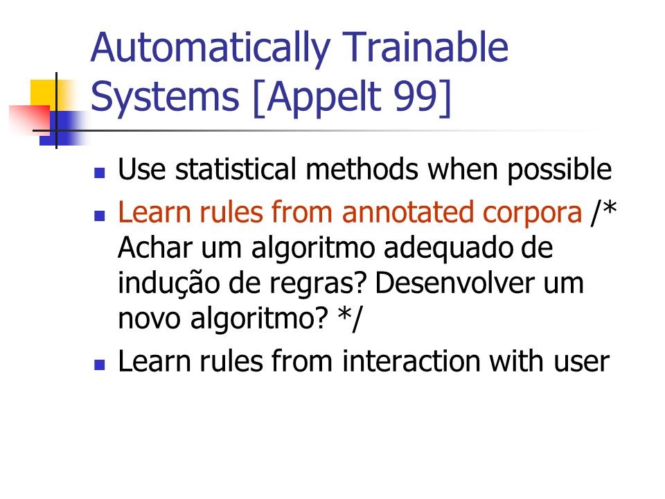Automatically Trainable Systems [Appelt 99]