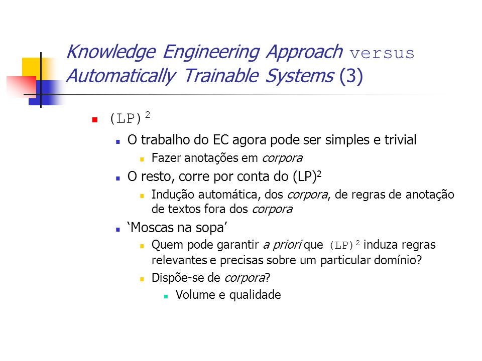 Knowledge Engineering Approach versus Automatically Trainable Systems (3)