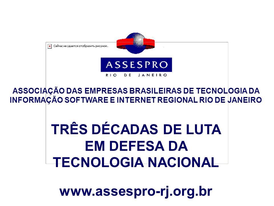 TRÊS DÉCADAS DE LUTA EM DEFESA DA TECNOLOGIA NACIONAL