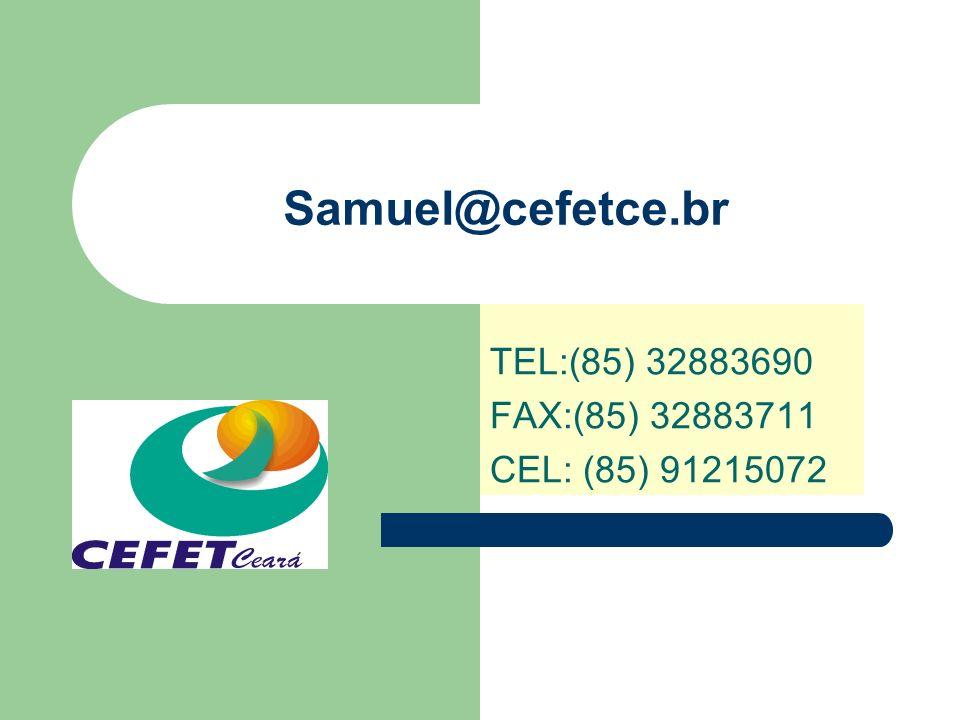 Samuel@cefetce.br TEL:(85) 32883690 FAX:(85) 32883711