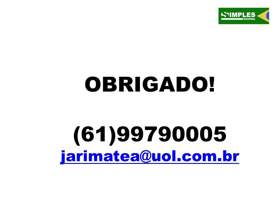 OBRIGADO! (61)99790005 jarimatea@uol.com.br