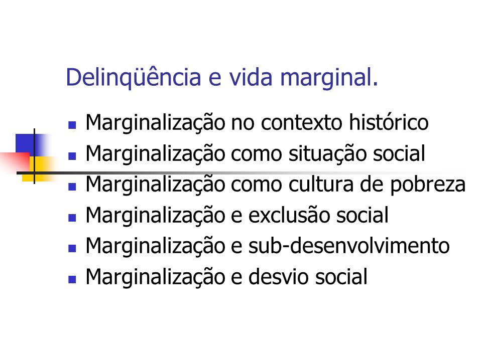 Delinqüência e vida marginal.