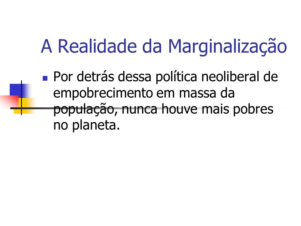 A Realidade da Marginalização