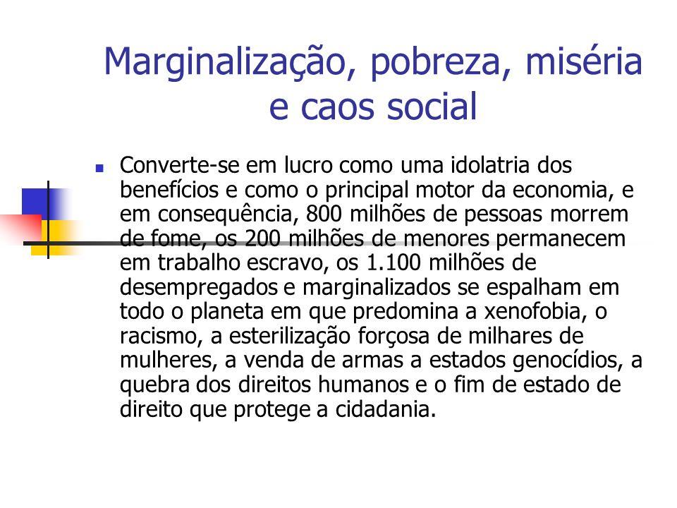 Marginalização, pobreza, miséria e caos social