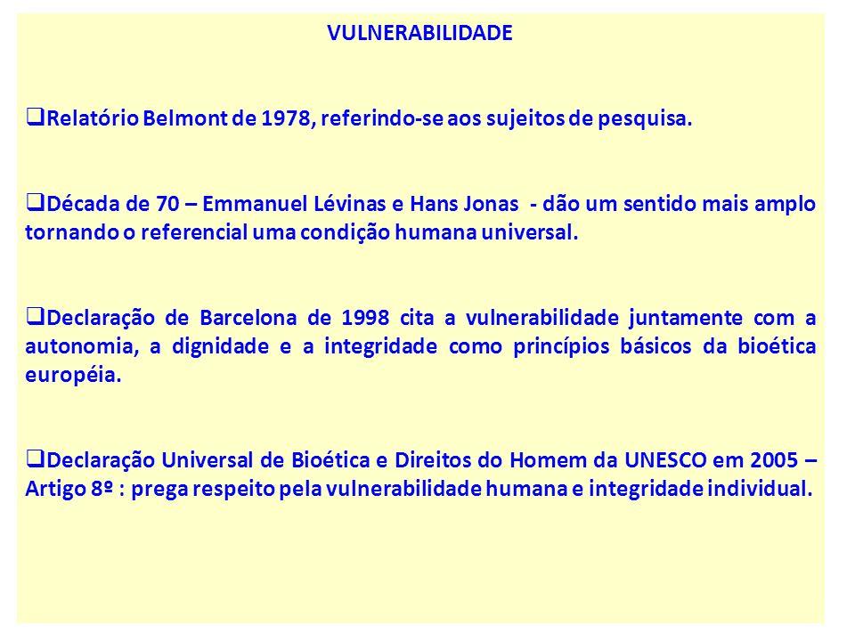 VULNERABILIDADE Relatório Belmont de 1978, referindo-se aos sujeitos de pesquisa.