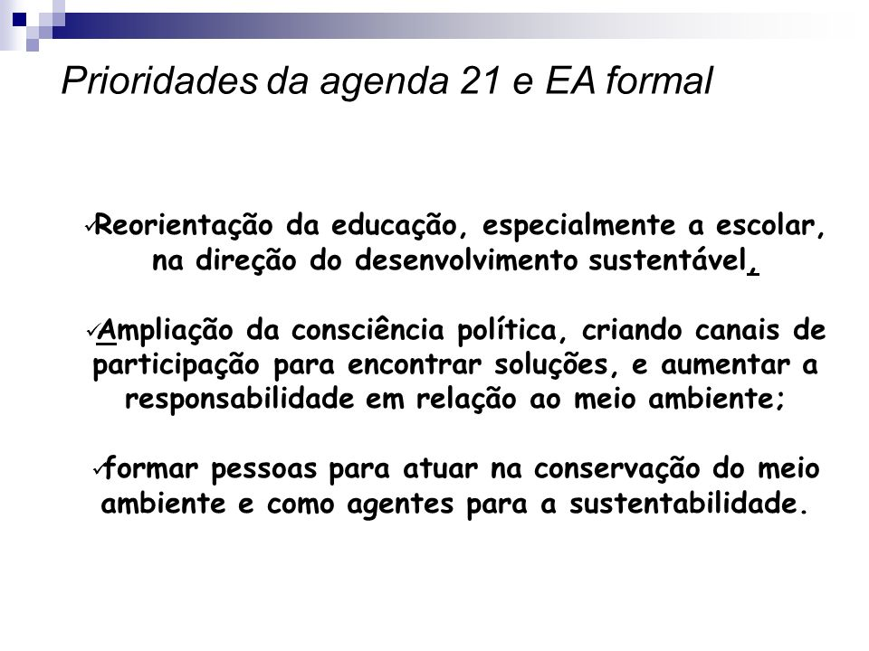 Prioridades da agenda 21 e EA formal
