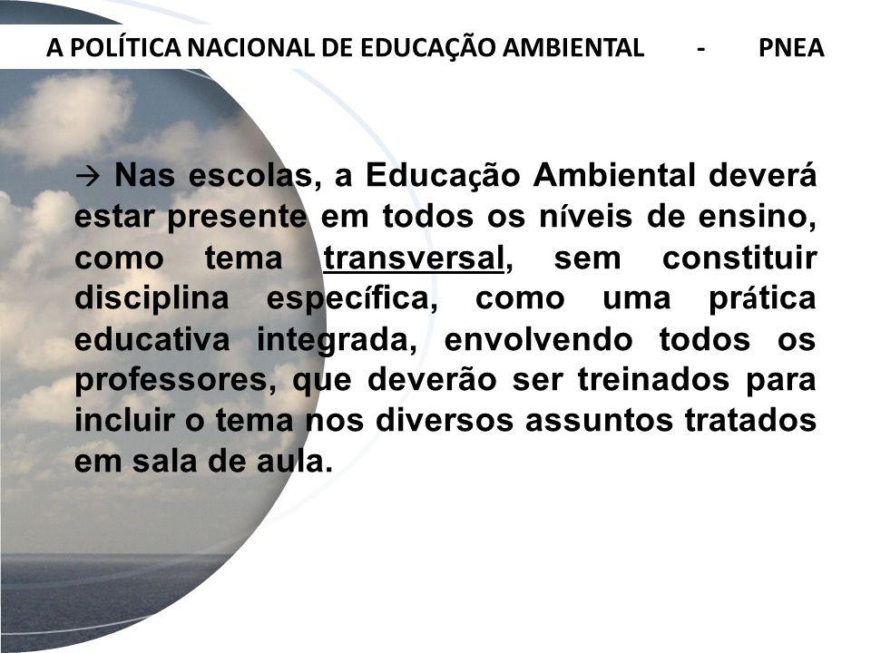 A POLÍTICA NACIONAL DE EDUCAÇÃO AMBIENTAL - PNEA