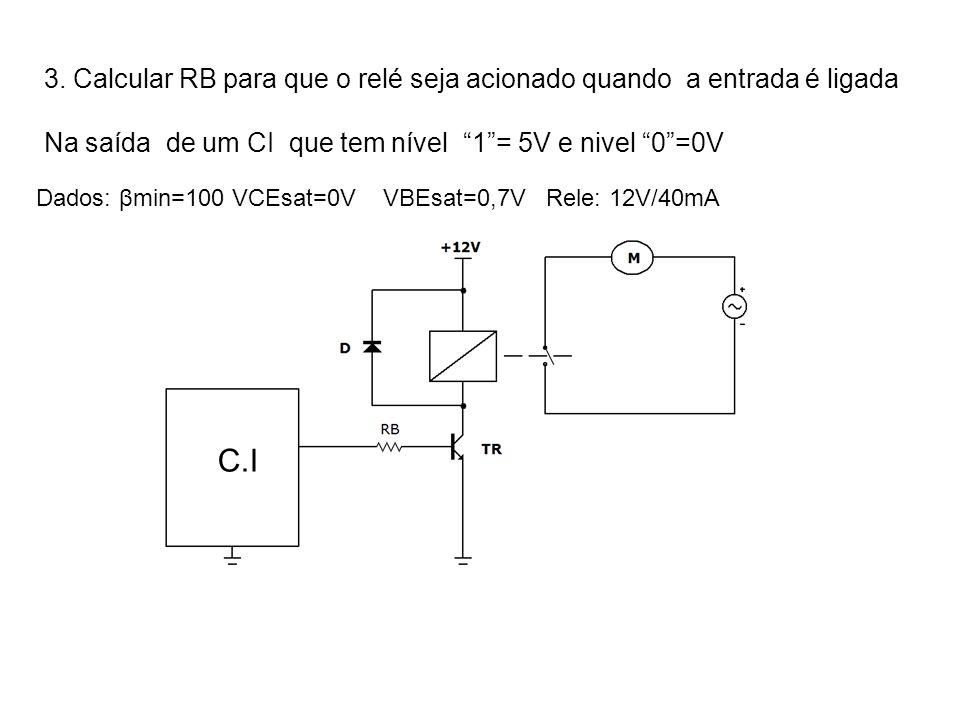 3. Calcular RB para que o relé seja acionado quando a entrada é ligada