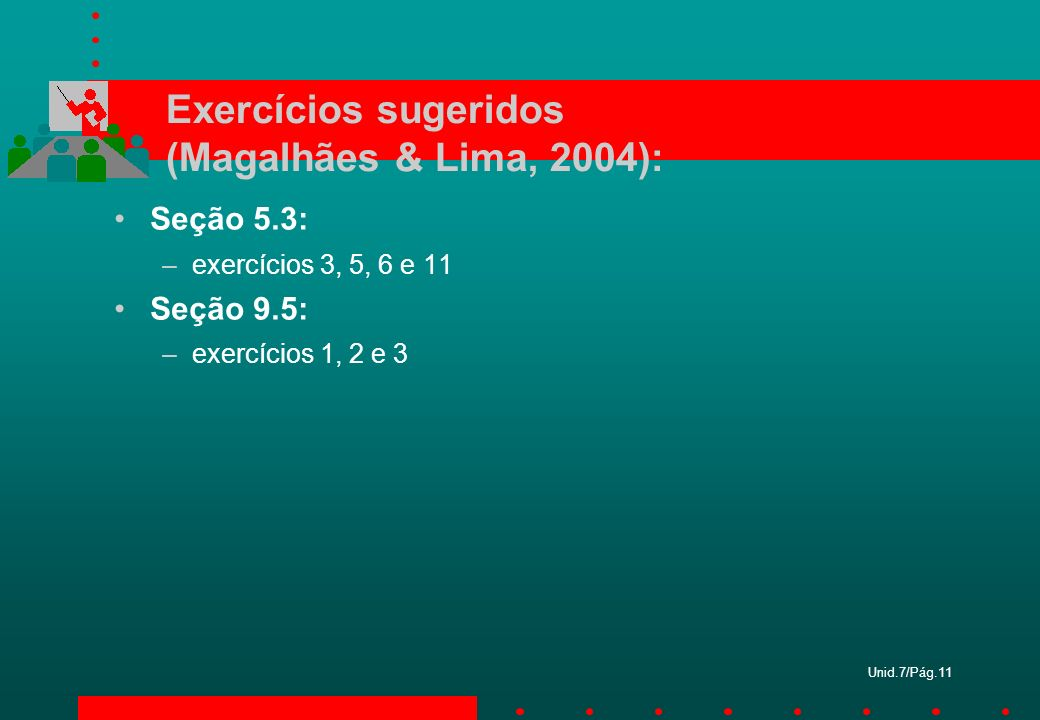 Exercícios sugeridos (Magalhães & Lima, 2004):