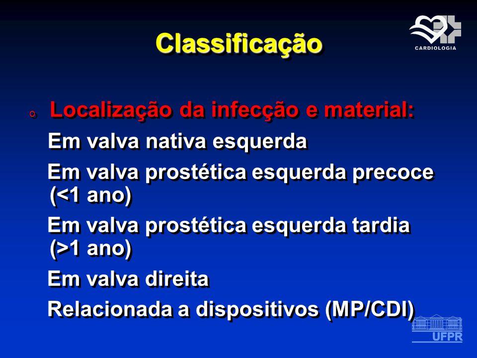 Classificação Localização da infecção e material: