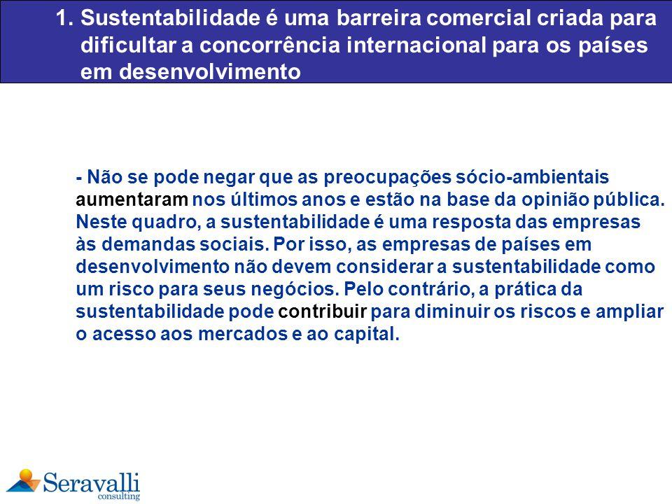 Sustentabilidade é uma barreira comercial criada para dificultar a concorrência internacional para os países em desenvolvimento