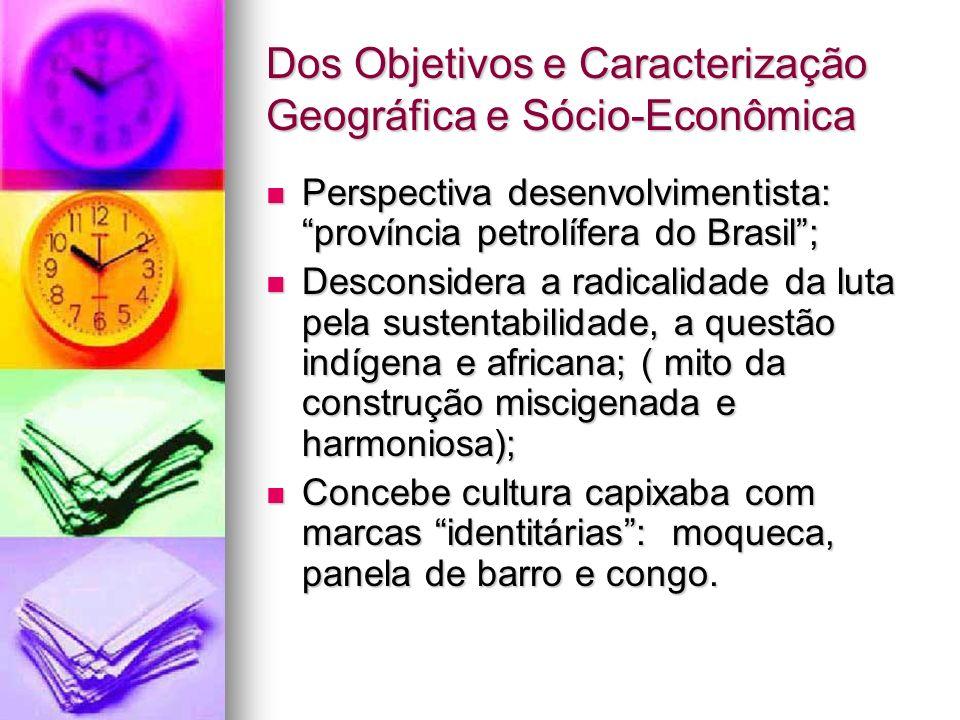 Dos Objetivos e Caracterização Geográfica e Sócio-Econômica
