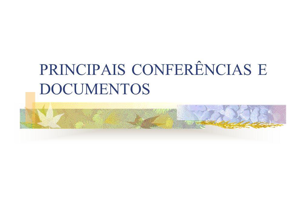 PRINCIPAIS CONFERÊNCIAS E DOCUMENTOS