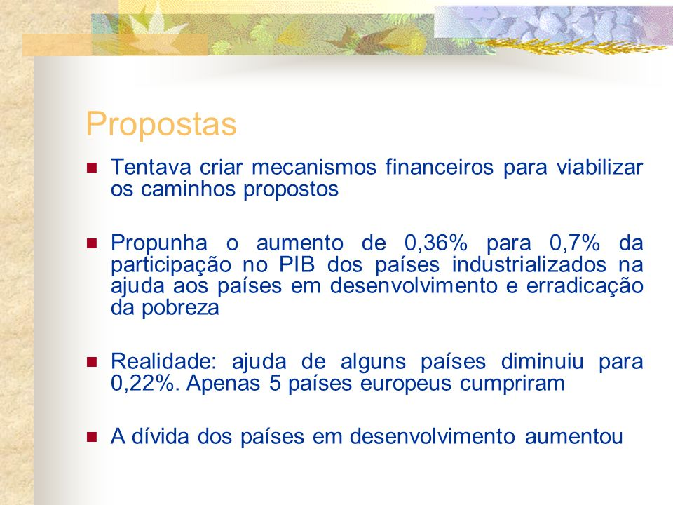 PropostasTentava criar mecanismos financeiros para viabilizar os caminhos propostos.