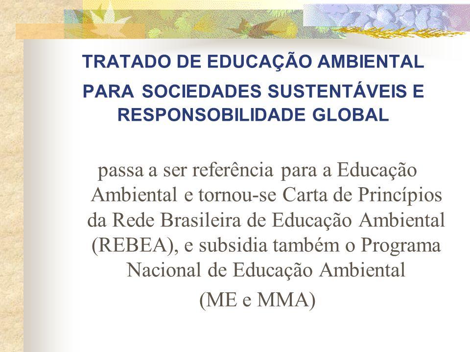 TRATADO DE EDUCAÇÃO AMBIENTAL PARA SOCIEDADES SUSTENTÁVEIS E RESPONSOBILIDADE GLOBAL
