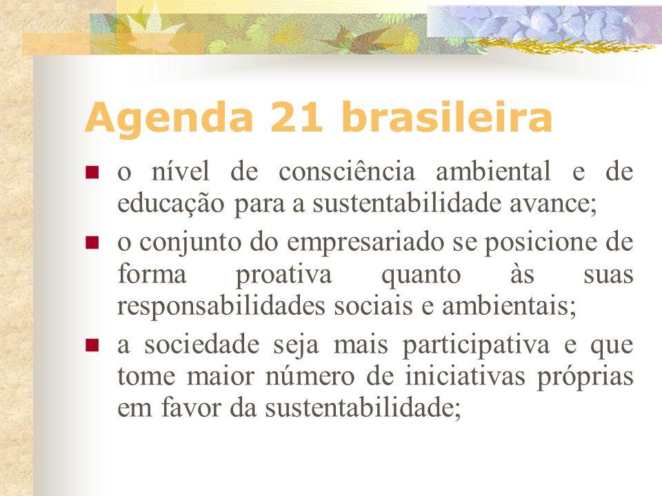 Agenda 21 brasileira o nível de consciência ambiental e de educação para a sustentabilidade avance;