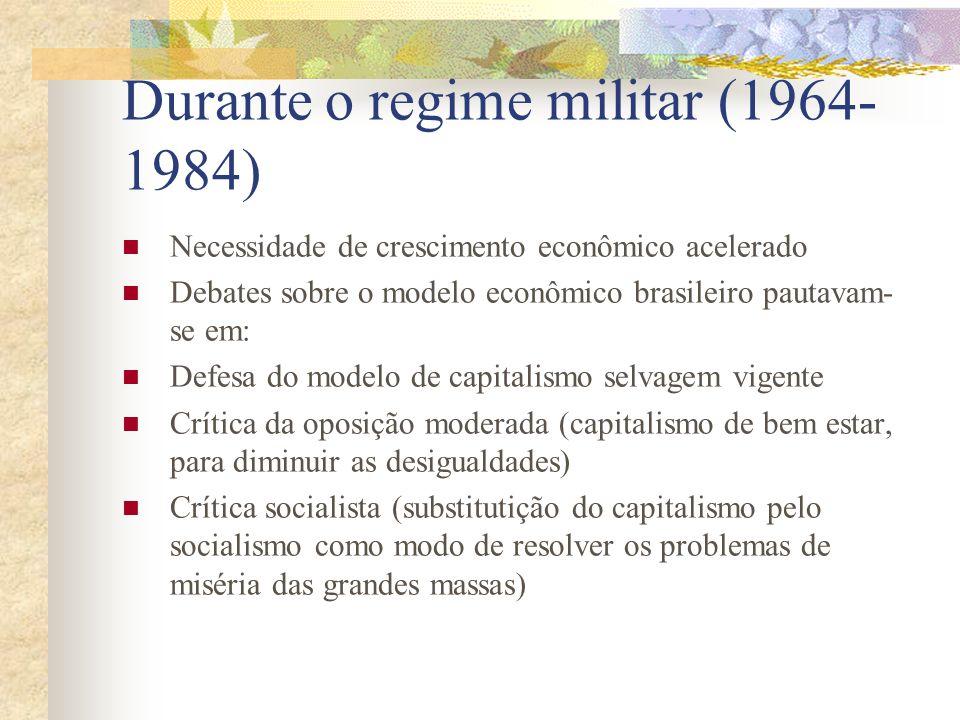 Durante o regime militar (1964-1984)