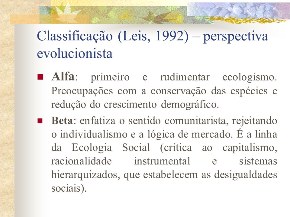 Classificação (Leis, 1992) – perspectiva evolucionista