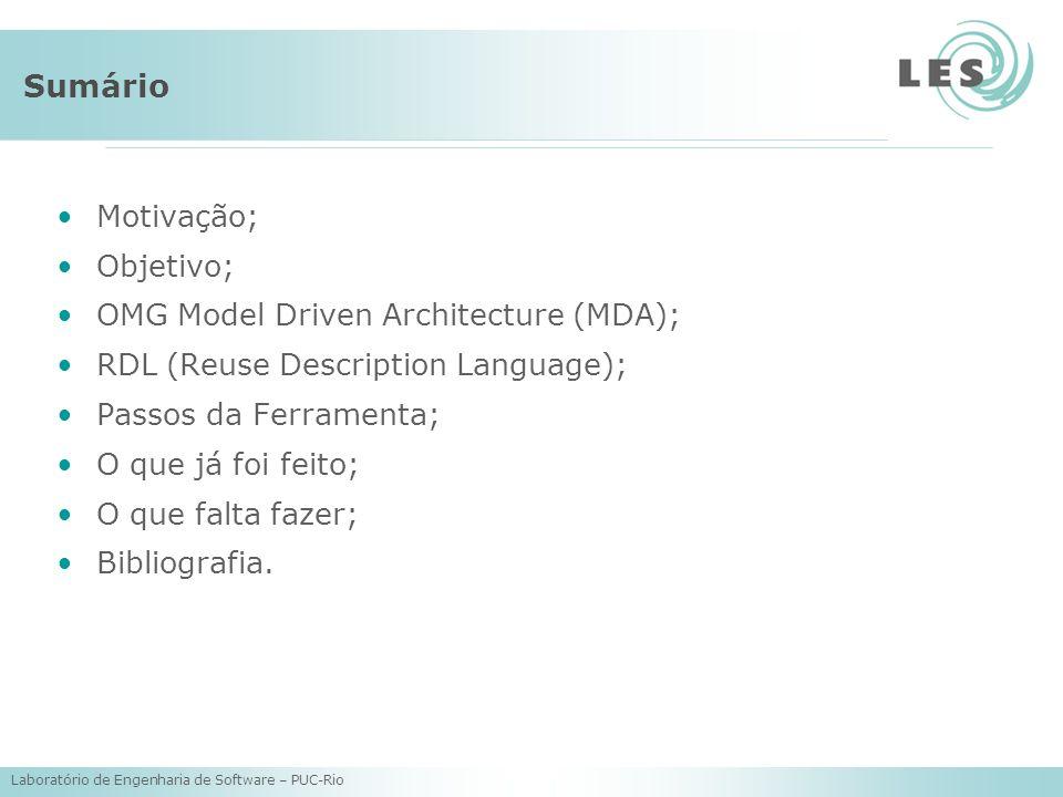 Sumário Motivação; Objetivo; OMG Model Driven Architecture (MDA);