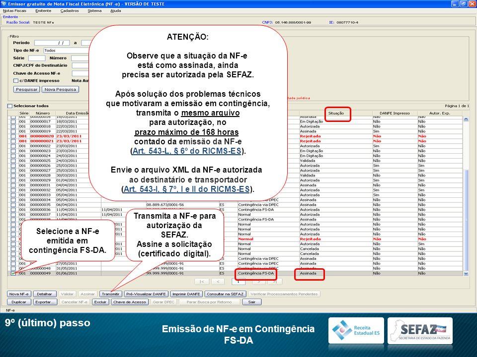 9º (último) passo Emissão de NF-e em Contingência FS-DA ATENÇÃO: